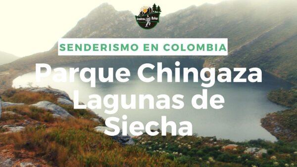 Senderismo en Colombia-Parque Chingaza-Lagunas de Siecha