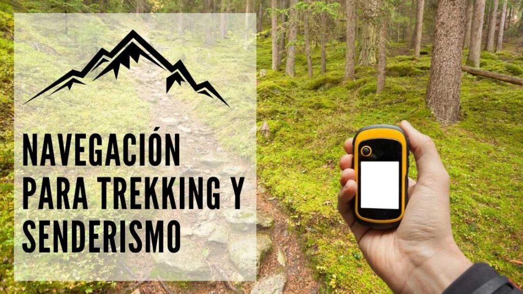 Navegación para trekking y senderismo