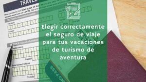 Elegir correctamente el seguro de viaje para tus vacaciones de turismo de aventura