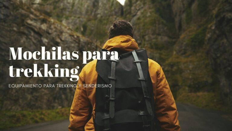 Mochilas para trekking - Equipamiento para senderismo