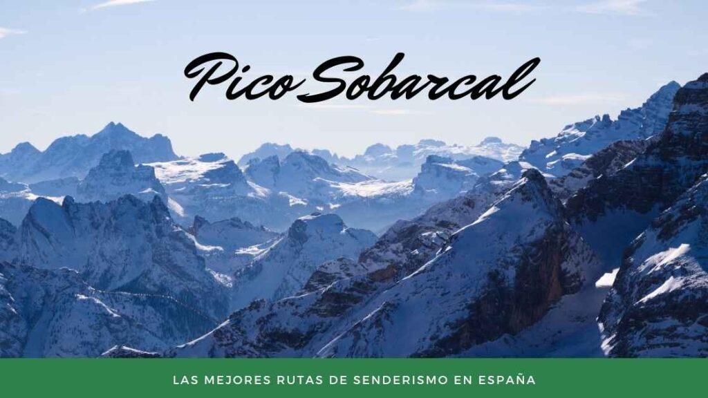 Pico Sobarcal- Las Mejores rutas de senderismo en España