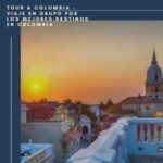 Tour A Colombia – Viaje En Grupo Por Los Mejores Destinos En Colombia -Cartagena