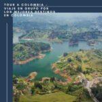 Tour A Colombia – Viaje En Grupo Por Los Mejores Destinos En Colombia -Guatape