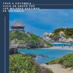 Tour A Colombia – Viaje En Grupo Por Los Mejores Destinos En Colombia -Parque Tayrona