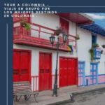 Tour A Colombia – Viaje En Grupo Por Los Mejores Destinos En Colombia -Salento