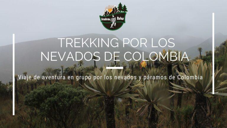 Trekking En Colombia-Nevados de Colombia-Colombia viaje en grupo a colombia