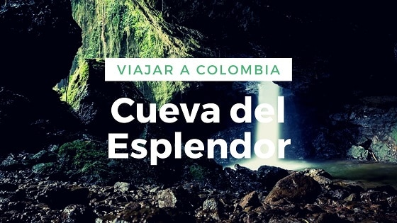 Viajar a Colombia-Cueva del Esplendor-Trekking en colombia