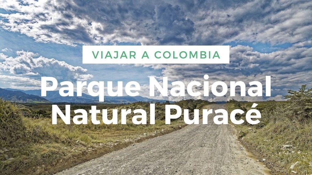 Viajar a Colombia-Parque Nacional Natural Puracé-Trekking en colombia