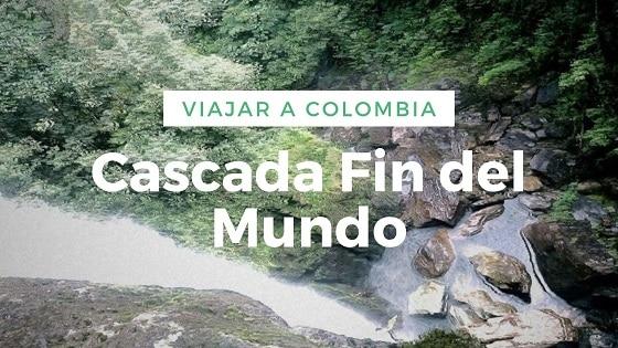 Viajar a Colombia-Cascada Fin del Mundo–Putumayo-Trekking en colombia