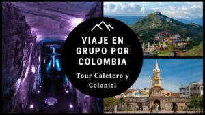 Viaje en Grupo por Colombia- Tour cafetero y colonial