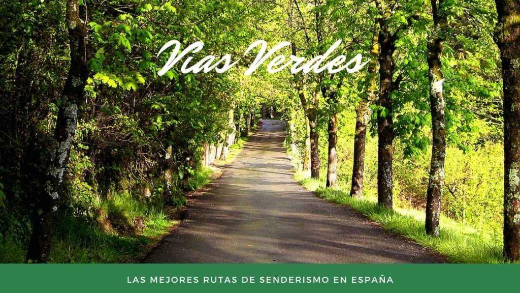 Vías Verdes - Las Mejores rutas de senderismo en España