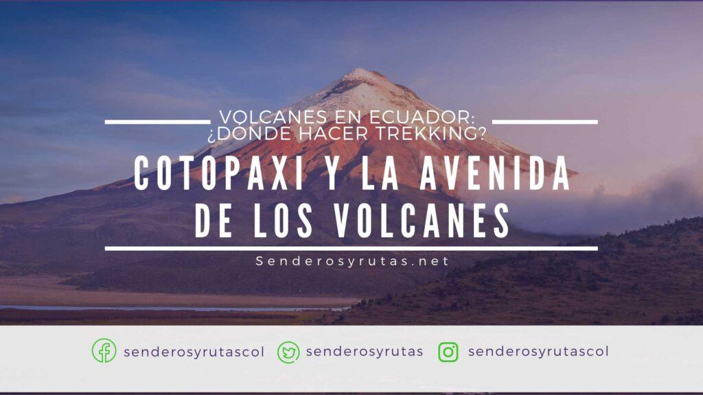 Volcanes-en-Ecuador-Cotopaxi y la Avenida de los Volcanes