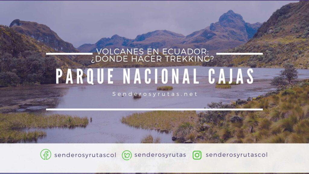 Volcanes-en-Ecuador-Parque Nacional Cajas