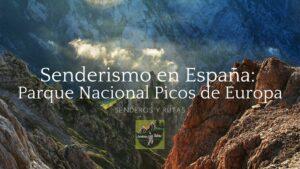 Senderismo en España: Parque Nacional Picos de Europa