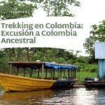 Trekking en Colombia-Excusión a Colombia Ancestral-leticia