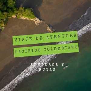viaje-de-aventura-pacifico-colombiano-playas-nuqui