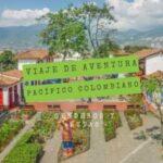 viaje-de-aventura-pacifico-colombiano-pueblito-paisa