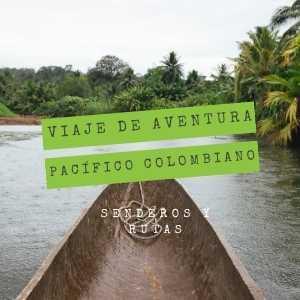 viaje-de-aventura-pacifico-colombiano-viaje en canoa
