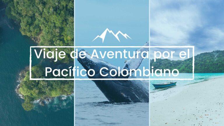 Viaje de Aventura por el Pacífico Colombiano