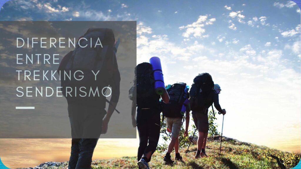 Diferencia entre trekking y senderismo