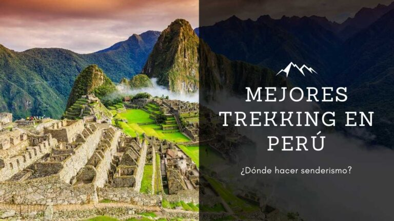 Mejores Trekking en Perú: ¿Dónde hacer senderismo?