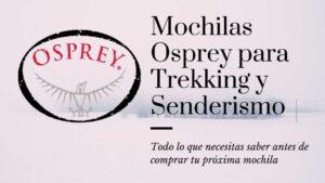 guia mochilas osprey para trekking y senderismo